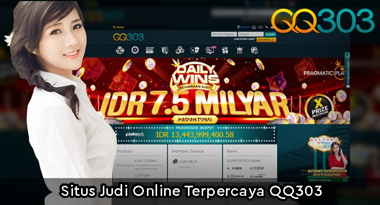 Situs Judi Online Terpercaya QQ303