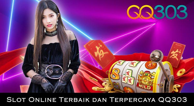 Slot Online Terbaik dan Terpercaya QQ303
