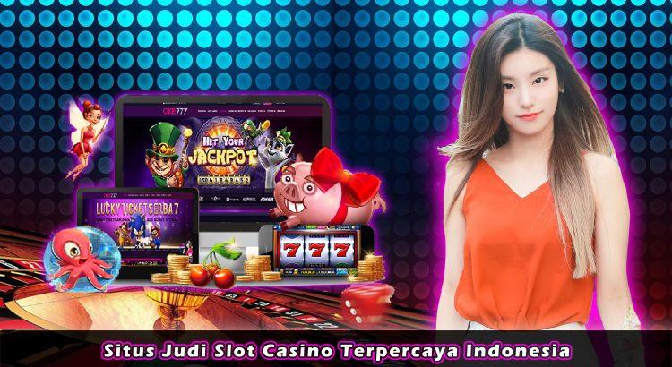 Situs Judi Slot Casino Terpercaya Indonesia