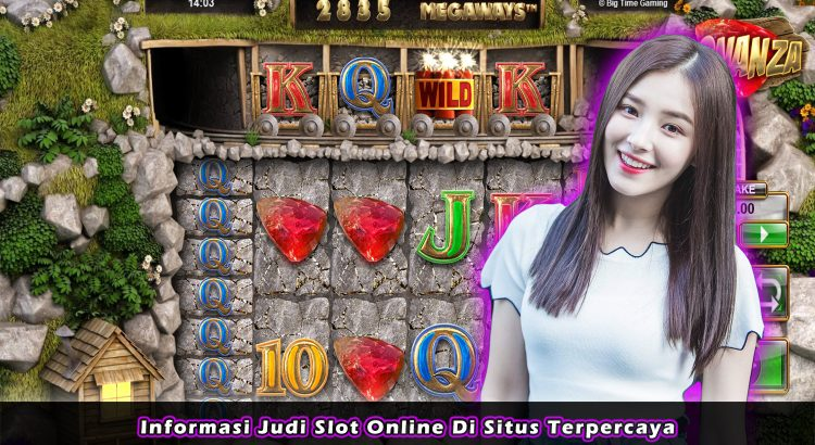 Informasi Judi Slot Online Di Situs Terpercaya