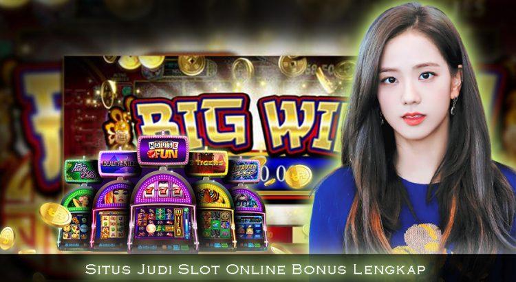 Situs Judi Slot Online Bonus Lengkap
