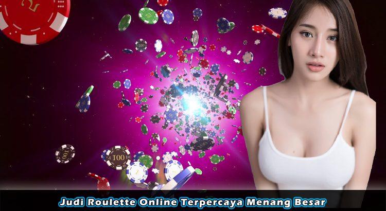 Judi Roulette Online Terpercaya Menang Besar